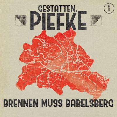 Gestatten, Piefke (01) – Brennen muss Babelsberg