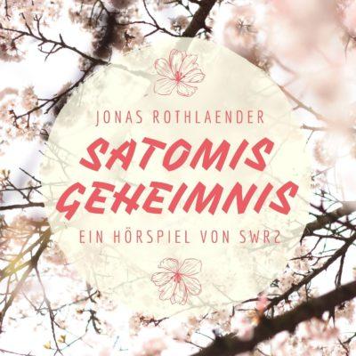 Jonas Rothlaender – Satomis Geheimnis | SWR2 Hörspiel