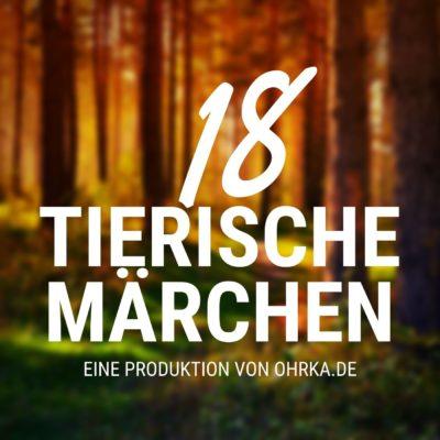 Grimm, Andersen & Co. – 18 Tierische Märchen