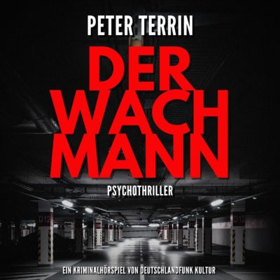 Peter Terrin – Der Wachmann | Deutschlandfunk Kultur Krimi