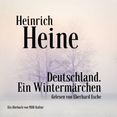 Heinrich Heine – Deutschland. Ein Wintermärchen | MDR Hörbuch