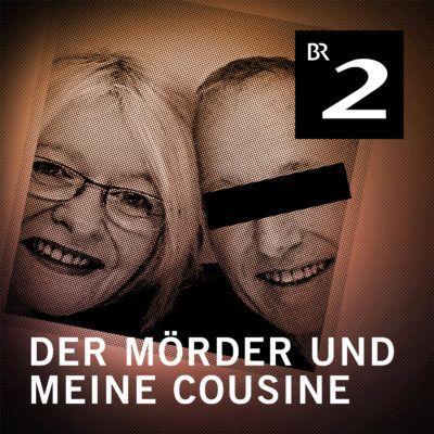 Der Mörder und meine Cousine | TRUE CRIME