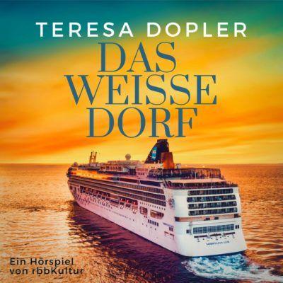 Teresa Dopler – Das weiße Dorf | rbbKultur Hörspiel