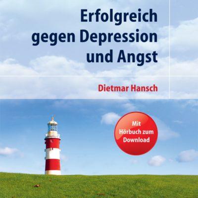 Dietmar Hansch – Erfolgreich gegen Depression und Angst