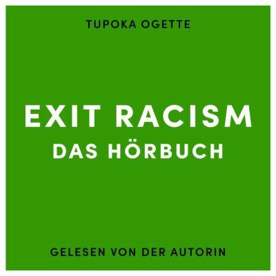 Tupoka Ogette: EXIT RACISM – rassismuskritisch denken lernen