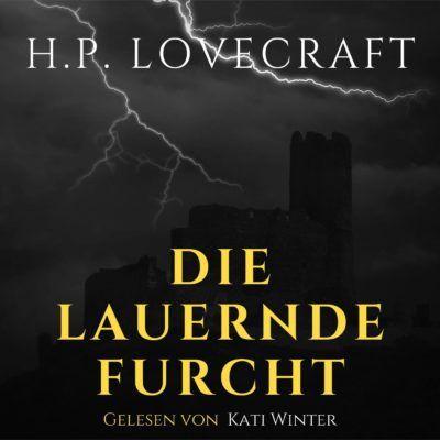 H. P. Lovecraft – Die lauernde Furcht
