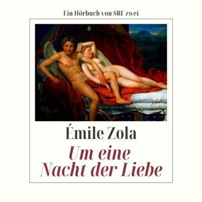 Émile Zola – Um eine Nacht der Liebe