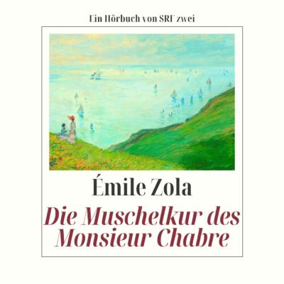 Émile Zola – Die Muschelkur des Monsieur Chabre