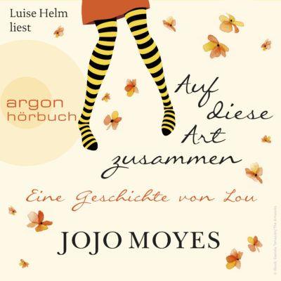 Jojo Moyes – Auf diese Art zusammen