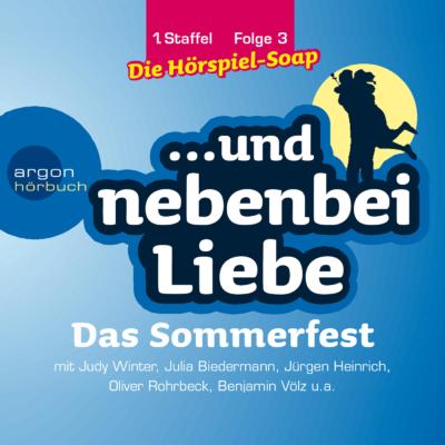 … und nebenbei Liebe (03) – Das Sommerfest