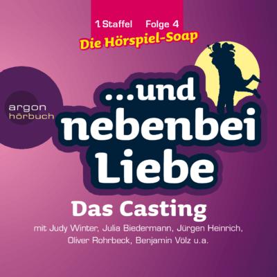 … und nebenbei Liebe (04) – Das Casting