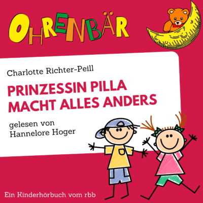 Charlotte Richter-Peill – Prinzessin Pilla macht alles anders | Ohrenbär