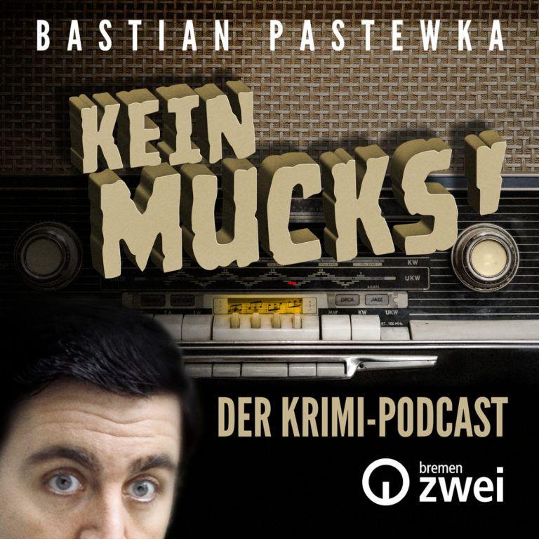 """Radio Bremen: """"Kein Mucks!"""" – Der Bremen Zwei-Krimi-Podcast mit Bastian Pastewka"""