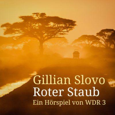 Gillian Slovo – Roter Staub | WDR 3 Hörspiel