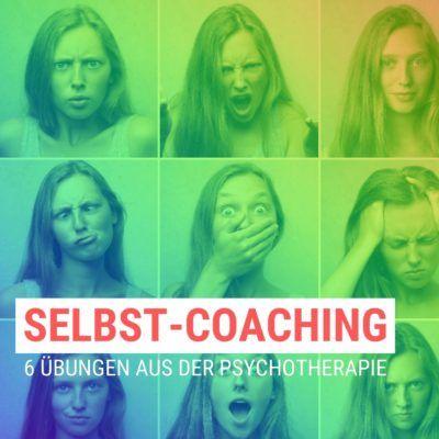 Selbst-Coaching – 6 Übungen aus der Psychotherapie