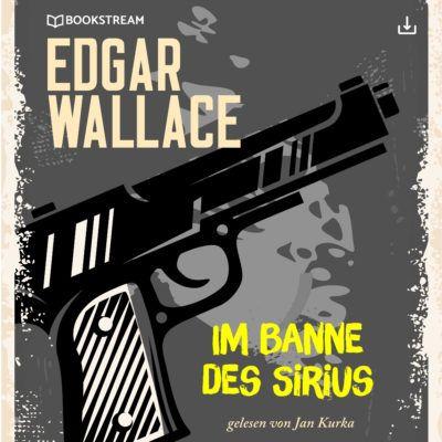 Edgar Wallace – Im Banne des Sirius