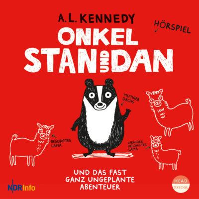A. L. Kennedy – Onkel Stan und Dan und das fast ganz ungeplante Abenteuer