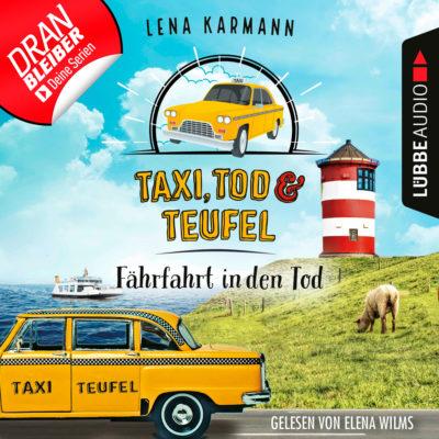 Taxi, Tod und Teufel (01) – Fährfahrt in den Tod. Ein Nordsee-Krimi