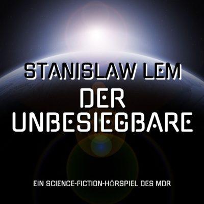 Stanislaw Lem – Der Unbesiegbare | MDR Hörspiel