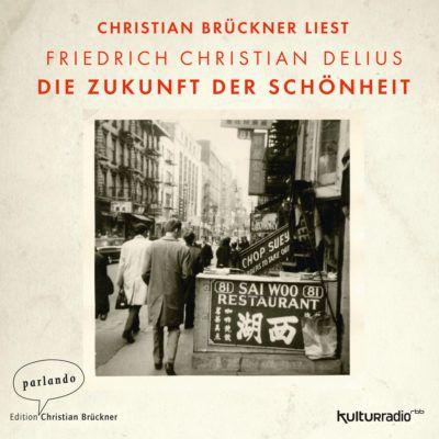 Friedrich Christian Delius – Die Zukunft der Schönheit