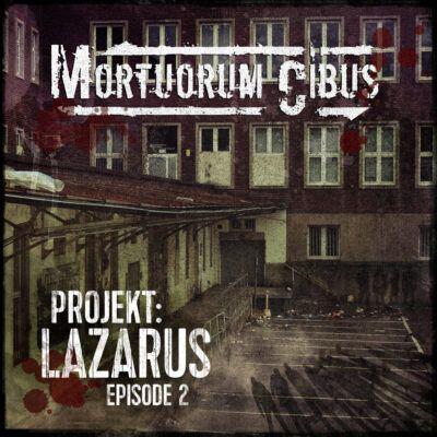 Mortuorum Cibus (02) – Projekt: Lazarus