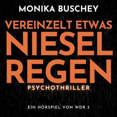 Monika Buschey – Vereinzelt etwas Nieselregen | WDR 3 Krimi