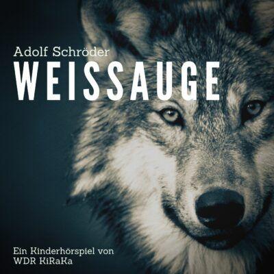 Adolf Schröder – Weißauge | KiRaKa Hörspiel