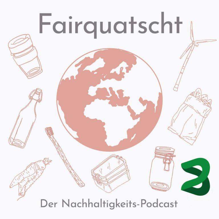 Fairquatscht – Folge 25 – Gemeinwohl-Ökonomie statt Kapitalismus