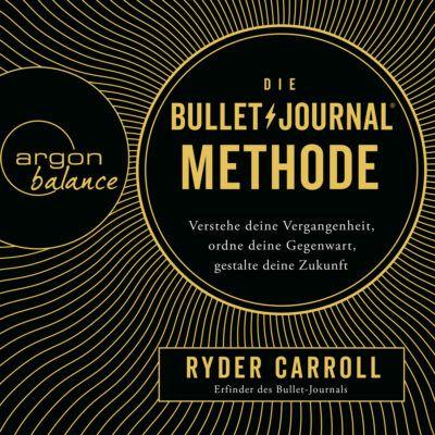 Ryder Carroll – Die Bullet-Journal-Methode