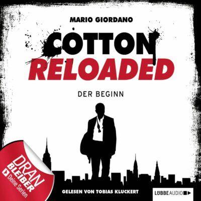 Cotton Reloaded (01) – Der Beginn