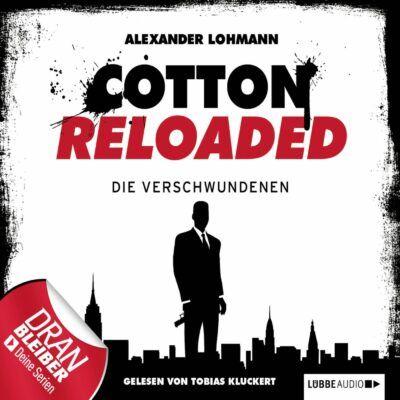 Cotton Reloaded (04) – Die Verschwundenen