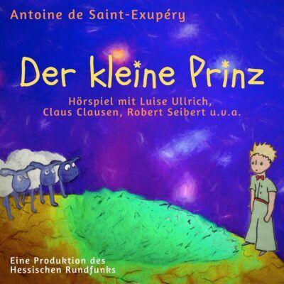 Antoine de Saint-Exupéry – Der kleine Prinz | hr2 Hörspiel