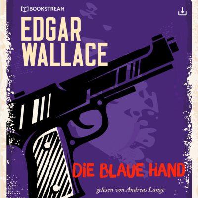 Edgar Wallace – Die blaue Hand