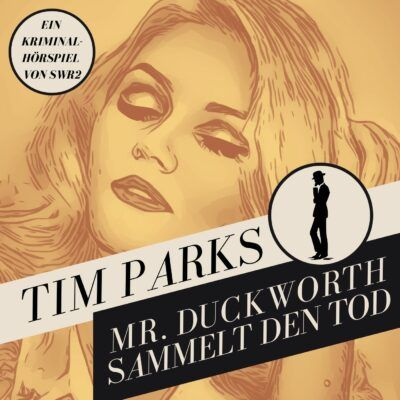 Tim Parks – Mr. Duckworth sammelt den Tod | SWR2 Krimi