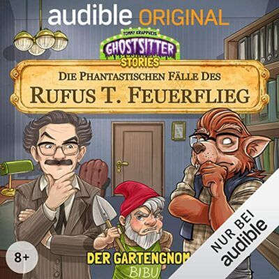 Die phantastischen Fälle des Rufus T. Feuerflieg (02) – Der Gartengnom