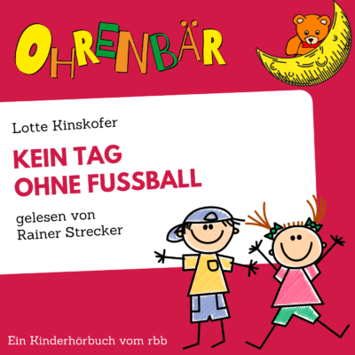 Lotte Kinskofer – Kein Tag ohne Fußball | Ohrenbär