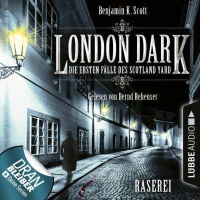 London Dark – Die ersten Fälle des Scotland Yard (01): Raserei