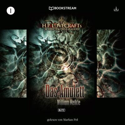 H. P. Lovecrafts Schriften des Grauens (01) – Das Amulett