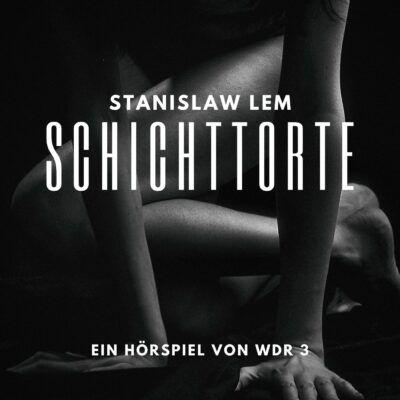 Stanislaw Lem – Schichttorte | WDR 3 Hörspiel