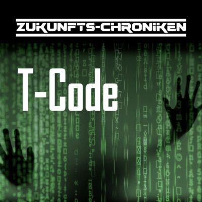 Zukunfts-Chroniken (27) – T-Code