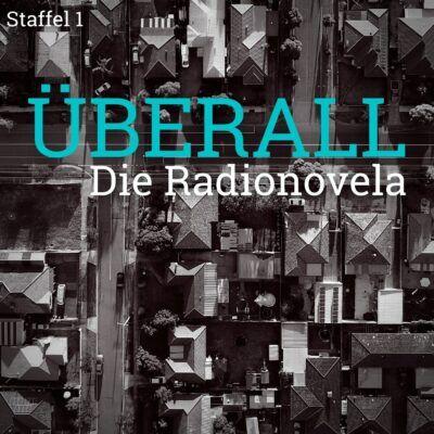 Überall – Die Radionovela | Staffel 1