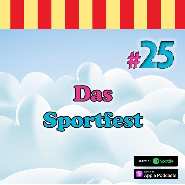 #25 – Das Sportfest