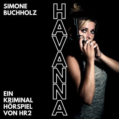 Simone Buchholz – Havanna   hr2 Krimi