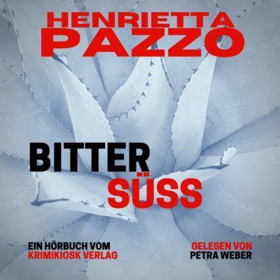 Henrietta Pazzo – Bittersüß. Barbara Mannotts 4. Fall