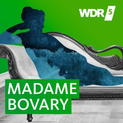Gustave Flaubert – Madame Bovary | WDR 5 Hörbuch