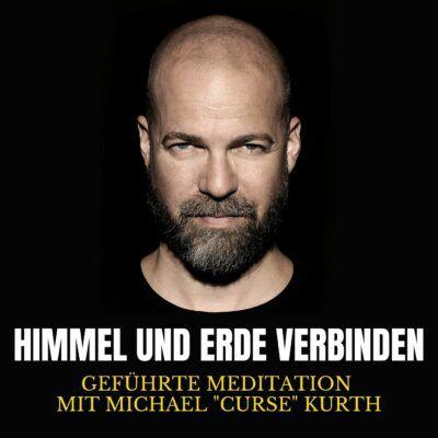 """Himmel und Erde verbinden   Meditation mit Michael """"Curse"""" Kurth"""