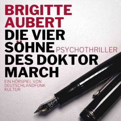Brigitte Aubert – Die vier Söhne des Dr. March | Deutschlandfunk Krimi