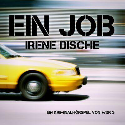 Irene Dische – Ein Job | WDR 3 Krimi