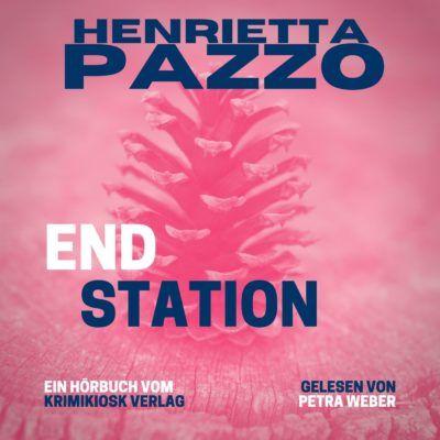 Henrietta Pazzo – Endstation. Barbara Mannotts 2. Fall