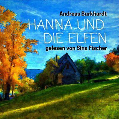 Andreas Burkhardt – Hanna und die Elfen